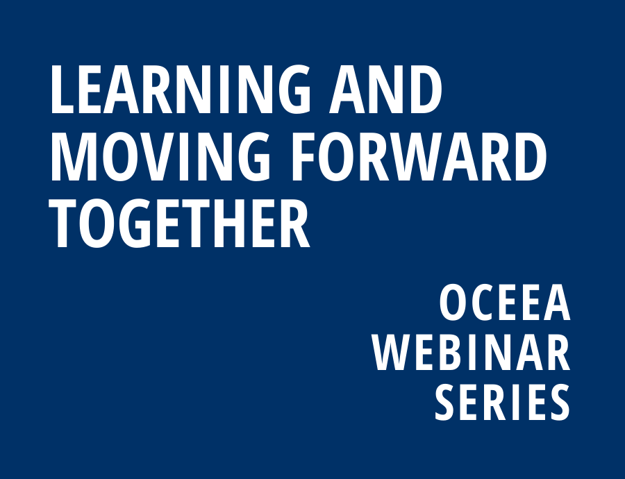 Learning and moving forward together: the OCEEA webinar series