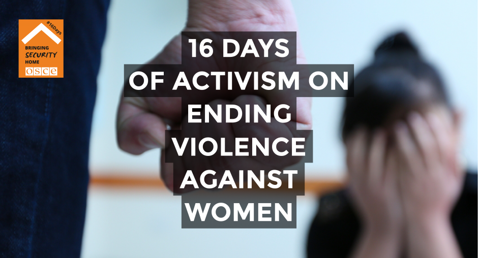 16Days – Join the OSCE in combating violence against women | OSCE