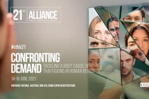 The 21st Alliance Against Trafficking in Persons Conference from 14 to 16 June 2021 to discuss how to confront the demand that fosters trafficking in human beings.