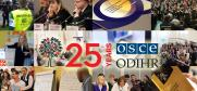 In 2016 the OSCE Office for Democratic Institutions and Human Rights (ODIHR) celebrated its 25th anniversary.