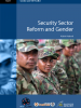 Gender and Security Sector Reform Toolkit - Tool 1: Security Sector Reform and Gender (OSCE)