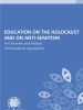 Education on the Holocaust and on Anti-Semitism: An Overview and Analysis of Educational Approaches (OSCE)
