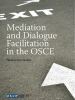 Mediation and Dialogue Facilitation in the OSCE. (OSCE)