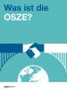 Was ist die OSZE? (OSCE)