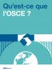 Qu'est-ce que l'OSCE? (OSCE)