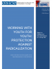 Cover: Working with Youth for Youth: Protection Against Radicalization (OSCE)