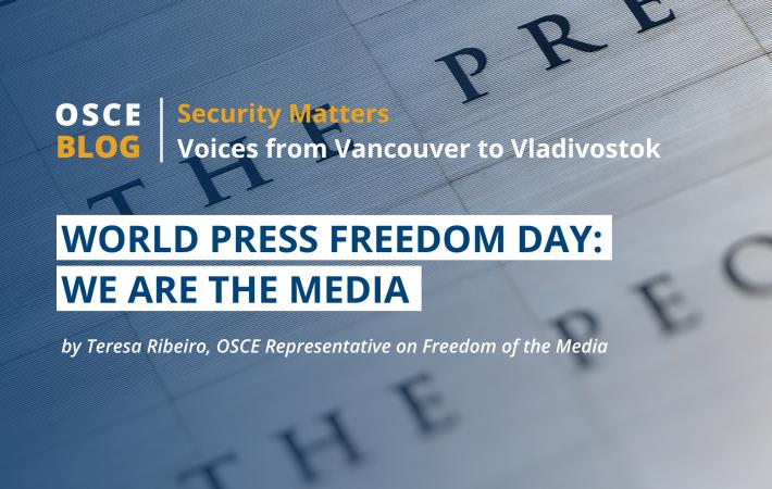Read the latest blog from Teresa Ribeiro, OSCE Representative on Freedom of the Media, on how media plays a key role for #WorldPressFreedomDay.